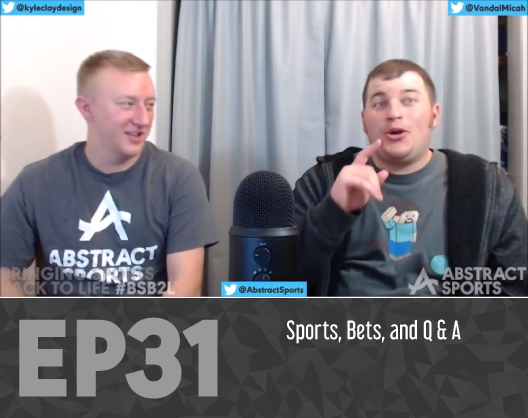 Abstract Sports Podcast Ep. 31: Sports, Bets, and Q & A